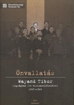 Önvallatás - Wayand Tibor fogságban írt visszaemlékezései 1945-1946 előlapja