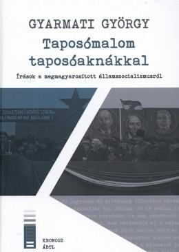 Taposómalom taposóaknákkal - Írások a megmagyarosított államszocializmusról előlapja